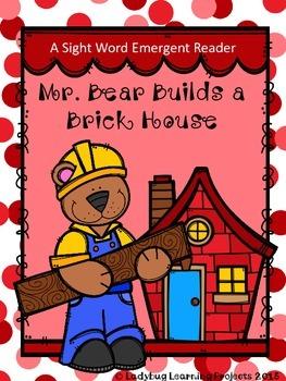 Mr. Bear Builds A Brick House (A Sight Word Emergent Reader)