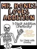 Mr. Bones loves 3-digit addition