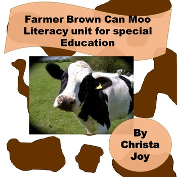 Farmer Brown Can Moo Can You Literacy Unit for Special Education