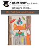 Mr. Fall Fox and Friend Art Lesson