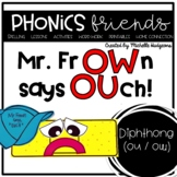 Diphthongs ou and ow : Mr. Frown says OUCH Phonics Friends