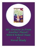 Mr. Granite is From Another Planet Weird School Daze #3 Novel Study