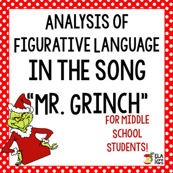 Mr. Grinch Analysis of Song and Figurative Language ~ for Middle School