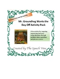 Mr. Groundhog Wants the Day Off Sequencing and Comprehension Activity