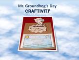 Mr. Groundhog's Day  Craftivity