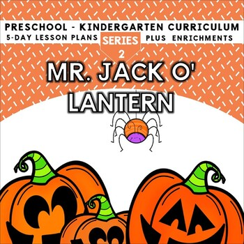 Pumpkins: Mr. Jack O' Lantern (5-day Thematic Unit)