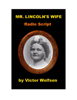 Mr. Lincoln's Wife - Radio Script