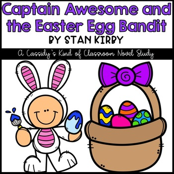 Captain Awesome and the Easter Egg Bandit Novel Study