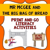 Mr McGee and the Big Bag of Bread Book Companion- Print & Go Literacy Activities