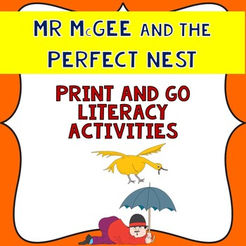 Mr McGee and the Perfect Nest Literacy print and go unit.