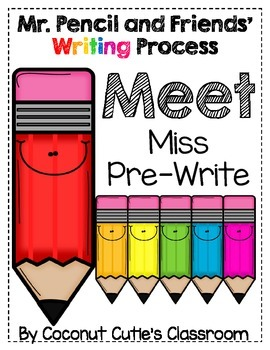 Mr. Pencil and Friend's Writing Process {Meet Miss Pre-Write}