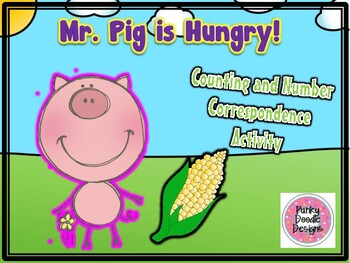 Mr. Pig is Hungry! Counting and Number Correspondence Activity