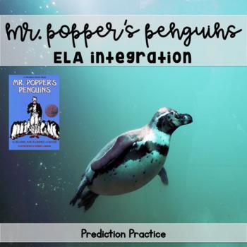 Mr. Popper's Penguins ELA Integration - Predicting