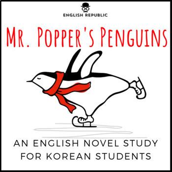 Mr. Popper's Penguins, an English Novel Study for Korean Students