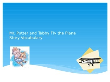 Mr. Putter and Tabby Fly the Plane Vocabulary PowerPoint