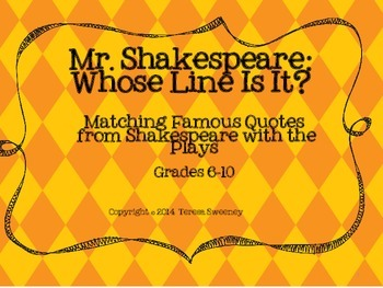 Mr. Shakespeare:  Whose Line Is It? (Matching Quotes With Plays)