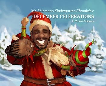 Mr. Shipman's Kindergarten Chronicles: December Celebrations
