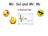 Mr. Sol and Mr. Mi: a Musical Tale