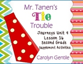 Mr. Tanen's Tie Trouble Journeys Unit 4 Lesson 16 2nd  Gr Supplement Activities