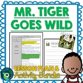 Mr. Tiger Goes Wild by Peter Brown Lesson Plan and Activities