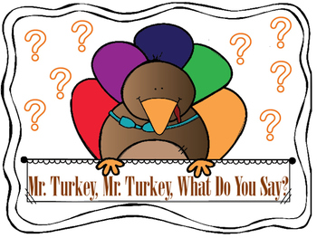 Mr. Turkey, Mr. Turkey, What Do You Say? Circle Time Game