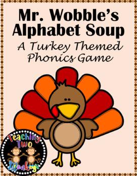 Mr. Wobble's Alphabet Soup (Turkey Themed Phonics Game)