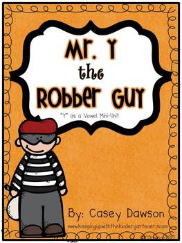 "Mr. Y the Robber Guy (A Mini-Unit to Teach ""Y"" as a Vowel)"