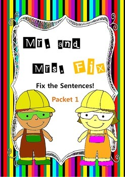 Mr. and Mrs. Fix- Fix the Sentences- Packet 1- Kinder and First- Common Core