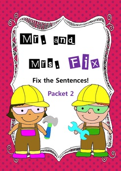 Mr. and Mrs. Fix- Fix the Sentences- Packet 2- Kinder and First- Common Core