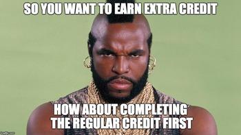 MrT Extra Credit Meme