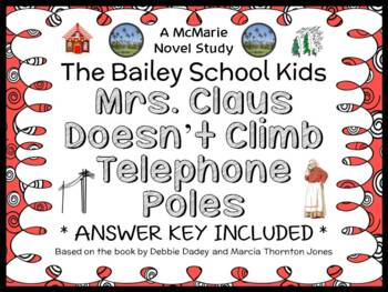 Mrs. Claus Doesn't Climb Telephone Poles (The Bailey School Kids) Novel Study