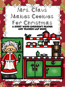 Mrs. Claus Makes Cookies for Christmas  (A Sight Word Read