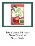 Mrs. Cooney is Loony! Weird School #7 Novel Study Comprehensive Questions