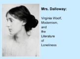 Mrs. Dalloway -- Virginia Woolf, Modernism, and The Litera