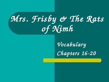 Mrs. Frisby and the Rat of Nimh Chapters 16-20 Vocabulary