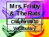 Mrs. Frisby and the Rats of Nimh chapters 6-10 Vocabulary
