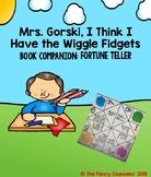 Mrs. Gorski I Think I Have the Wiggle Fidgets Fortune Teller Activity