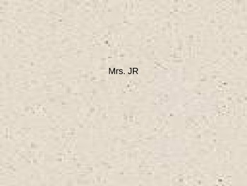 Mrs. JR PowerPoint