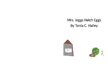 Mrs. Jeggs Hatches Eggs