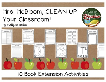 Mrs. McBloom Clean Up Your Classroom by DiPucchio 10 NO PREP Book Activities