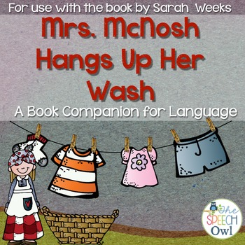 Mrs. McNosh Hangs Up Her Wash: A Book Companion for Speech and Language