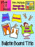 """Mrs. McNosh Hangs Up Her Wash"" - Bulletin Board Title"