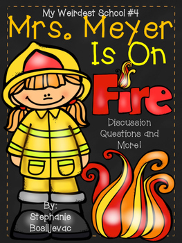 Mrs. Meyer Is On Fire (My Weirdest School, Comprehension Questions and More)