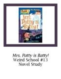Mrs. Patty Is Batty! Weird School #13 Novel Study Comprehension Questions