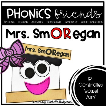 R Controlled Vowel or: Mrs. Smoregan Phonics Friends