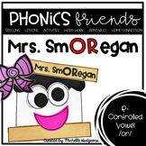 Mrs. Smoregan Phonics Friends (R-Controlled Vowel /or/)