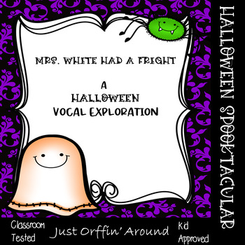 Mrs. White had a Fright - A Halloween Vocal Exploration