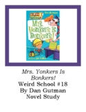 Mrs. Yonkers Is Bonkers! Weird School #18 Novel Study Chapter Questions