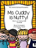 Ms. Cuddy is Nutty! Book Companion (My Weird School Book Series)