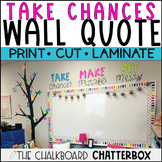 Take Chances Wall Quote